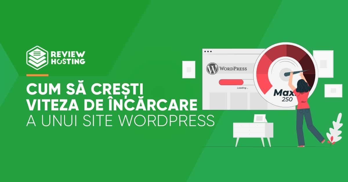 Cum să crești viteza de încărcare a unui siteWordPress