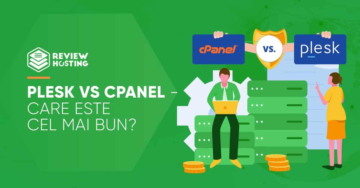 Plesk vs cPanel - Care este cel mai bun