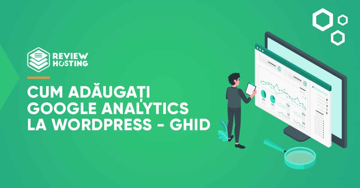 Cum adăugați Google Analytics la WordPress – Ghid